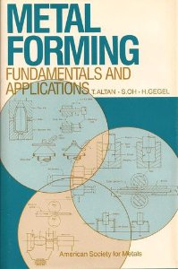 Metal Forming: Fundamentals and Applications