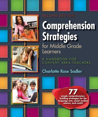 Comprehension Strategies for Middle Grade Learners: A Handbook for Content Area Teachers