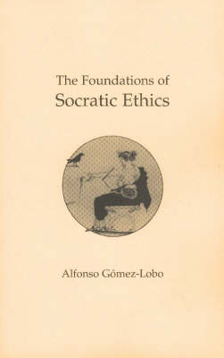 The Foundations of Socratic Ethics