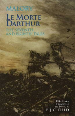 Le Morte d'Arthur: The Seventh and Eighth Tales