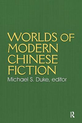 Worlds of Modern Chinese Fiction: Short Stories & Novellas from the People's Republic, Taiwan & Hong Kong
