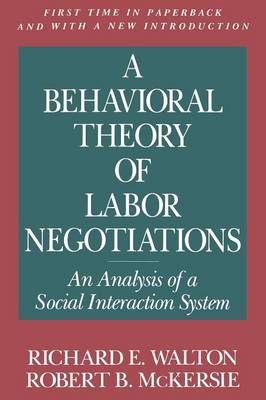 A Behavioral Theory of Labor Negotiations: An Analysis of a Social Interaction System
