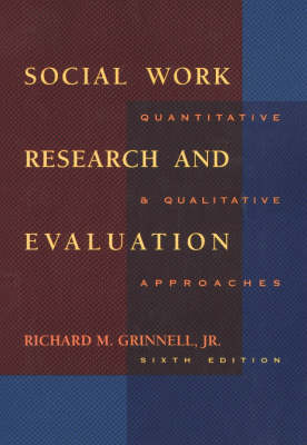Social Work Research and Evaluation: Quantitative and Qualitative Approaches