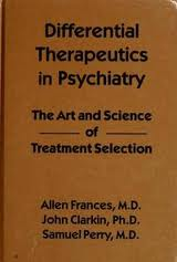 Differential Therapeutics in Psychiatry: The Art and Science of Treatment Selection