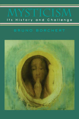 Mysticism: Its History and Challenge
