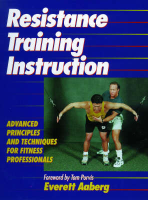 Resistance Training Instruction: Advanced Principles and Technique for Fitness Professionals