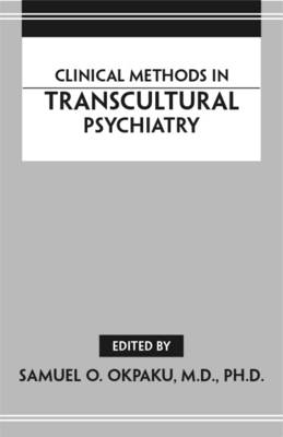 Clinical Methods in Transcultural Psychiatry