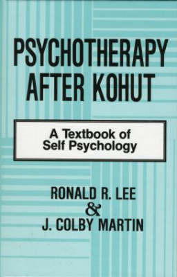Psychotherapy After Kohut: A Textbook of Self Psychology