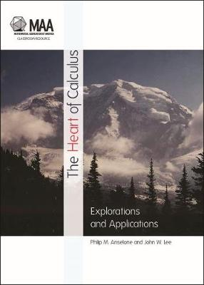 The Heart of Calculus: Explorations and Applications