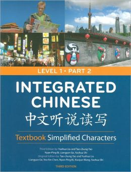 Integrated Chinese Level 1: Pt. 2: Simplified Characters Textbook