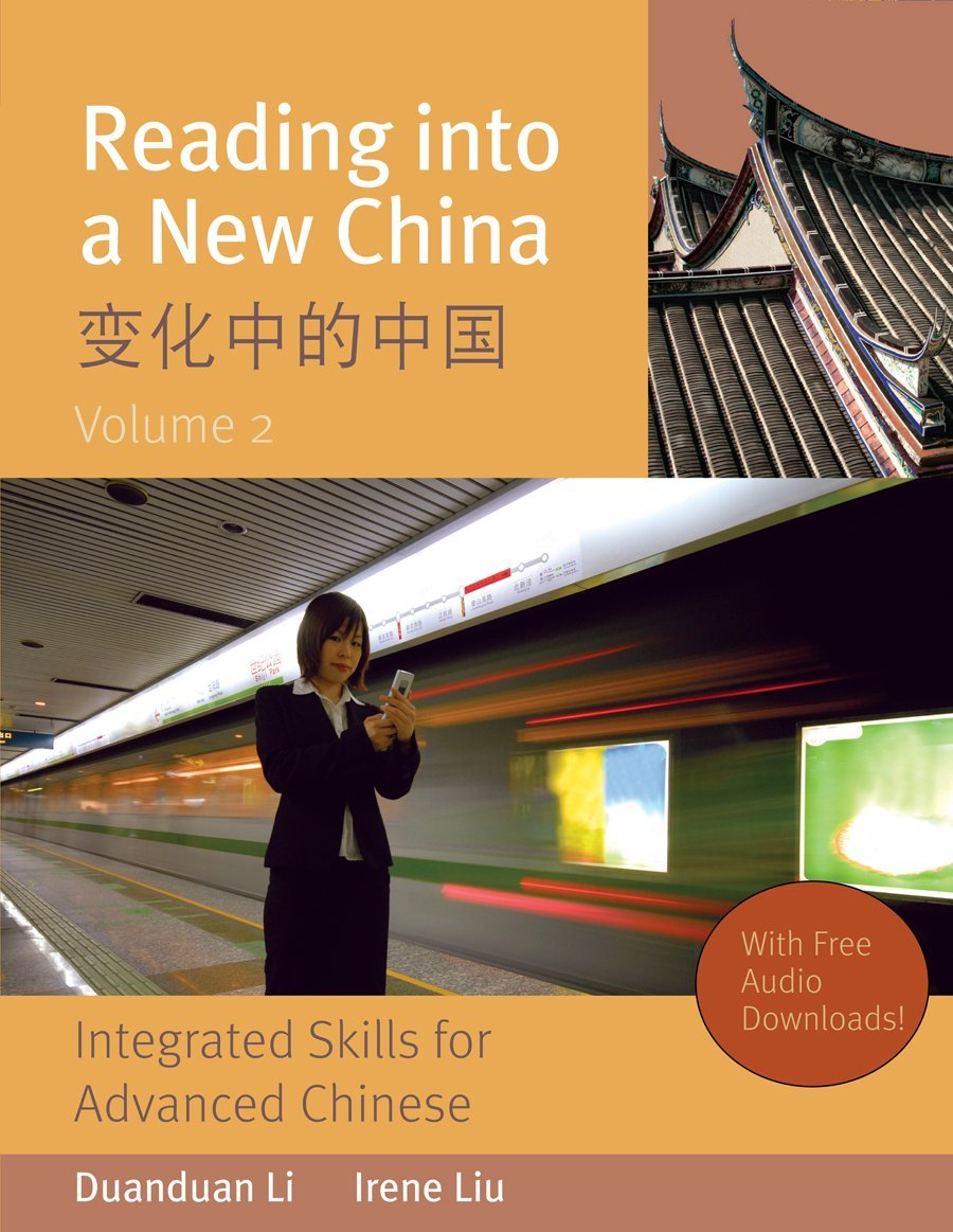 Reading Into a New China: Integrated Skills for Advanced Chinese vol.2