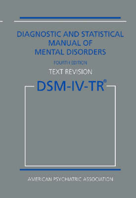 DSM-IV-TR: Diagnostic and Statistical Manual of Mental Disorders
