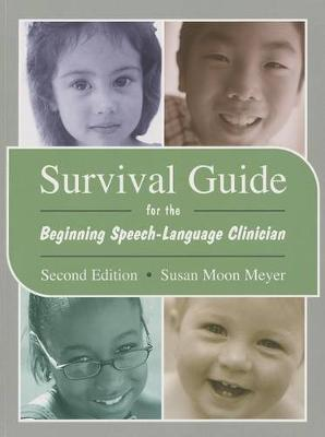 Survival Guide For Beginning Speech Language Clinicians