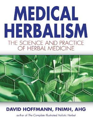 Medical Herbalism: Principles and Practices