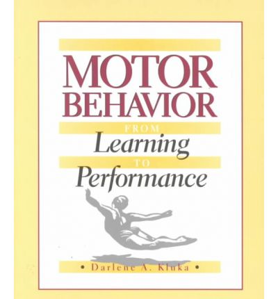 Motor Behavior: From Learning to Performance