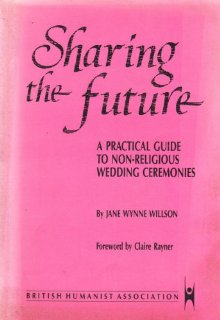 Sharing the Future: Guide to Nonreligious Wedding Ceremonies