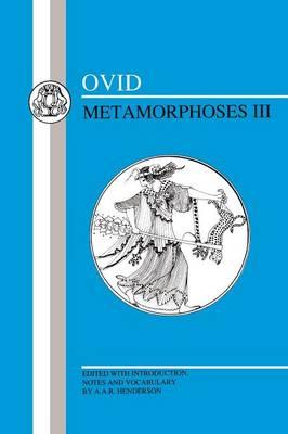 Metamorphoses: Bk. 3