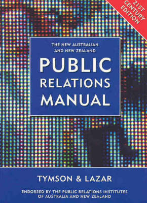 The New Australian & New Zealand Public Relations Manual: 21st Century Edition