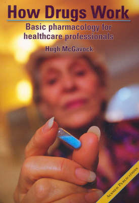 How Drugs Work: Basic Pharmacology for Nurses and Other Healthcare Professionals