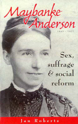 Maybanke Anderson: Sex, Suffrage and Social Reform: Sex, Suffrage and Social Reform