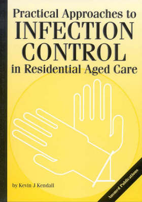 Practical Approaches to Infection Control in Residential Aged Care