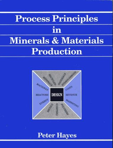 Process Principles in Minerals and Materials Production