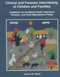 Clinical and Forensic Interviewing of Children and Families: Guidelines for the Mental Health, Education, Pediatric, and Child Maltreatment Fields