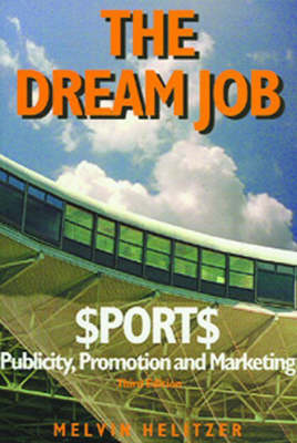 The Dream Job: Sports Publicity, Promotion and Marketing