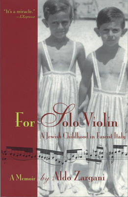For Solo Violin: A Jewish Childhood in Fascist Italy