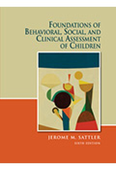 Foundations of Behavioral Social and Clinical Assessment of Children and Resource Guide 6e