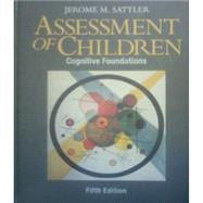 Assessment of Children: Cognitive Foundations + Resource Guide to Accompany Assessment of Children: Cognitive Foundations