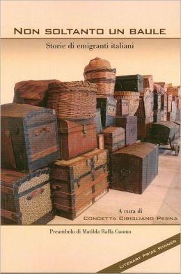 Non Soltanto Un Baule: Storie Di Emigranti Italiani