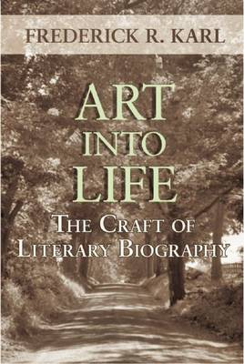 Art Into Life: The Craft of Literary Biography