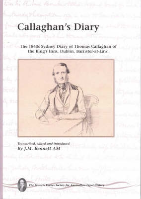 Callaghan's Diary: The 1840s Sydney Diary of Thomas Callaghan of the King's Inns, Dublin, Barrister-at-Law
