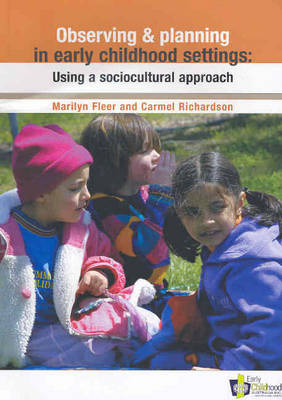 Observing and Planning in Early Childhood Settings : Using aSociocultural Approach 1ed