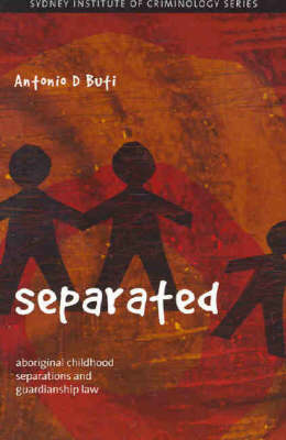 Separated: Aboriginal childhood separations and guardianship law