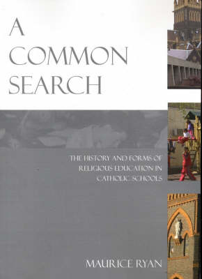 A Common Search: The History and Forms of Religious Education in Catholic Schools