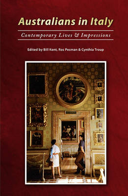 Australians in Italy: Contemporary Lives and Impressions