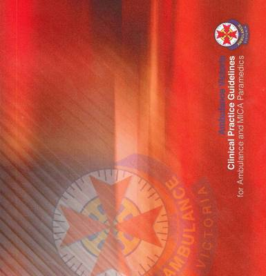 Clinical Practice Guidelines for Ambulance & MICA Paramedics