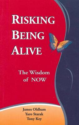 Risking Being Alive: The Wisdom of Now