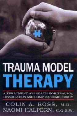 Trauma Model Therapy: A Treatment Approach for Trauma Dissociation and Complex Comorbidity