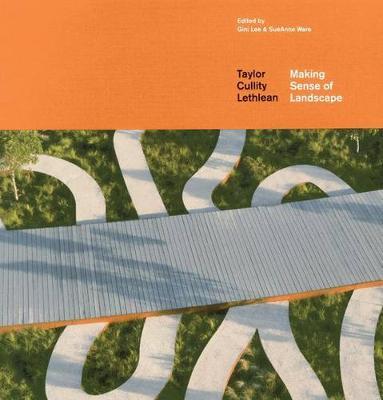 Taylor Cullity Lethlean: Making Sense of Landscape