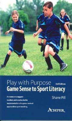 Play with Purpose: Game Sense to Sport Literacy