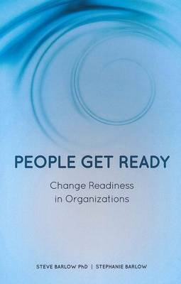 People Get Ready: Change Readiness in Organizations