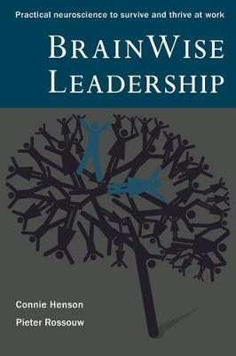 Brainwise Leadership: Practical Neuroscience to Survive and Thrive at Work