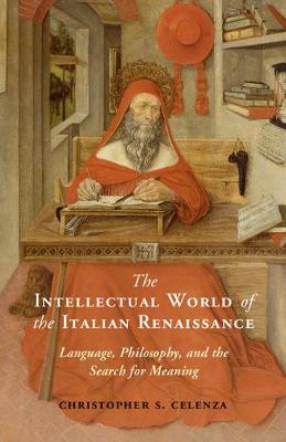 The Intellectual World of the Italian Renaissance: Language, Philosophy, and the Search for Meaning