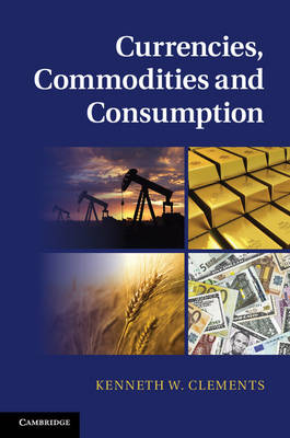 Currencies, Commodities and Consump