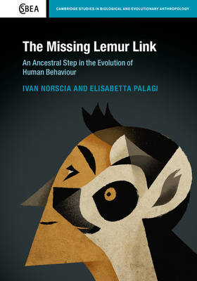 The Missing Lemur Link: An Ancestral Step in the Evolution of Human Behaviour