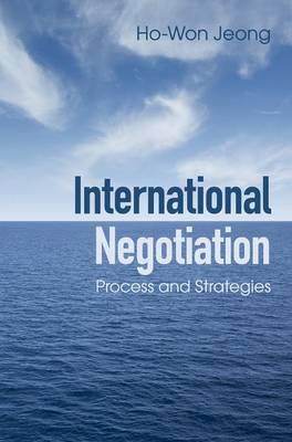 International Negotiation: Process and Strategies