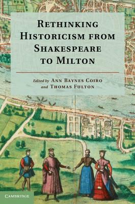 Rethnkng Historicism Shakesp Milton